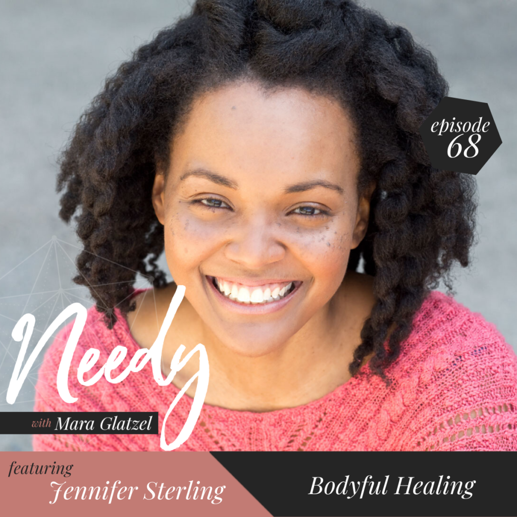 Bodyful Healing, a Needy podcast conversation with Jennifer Sterling