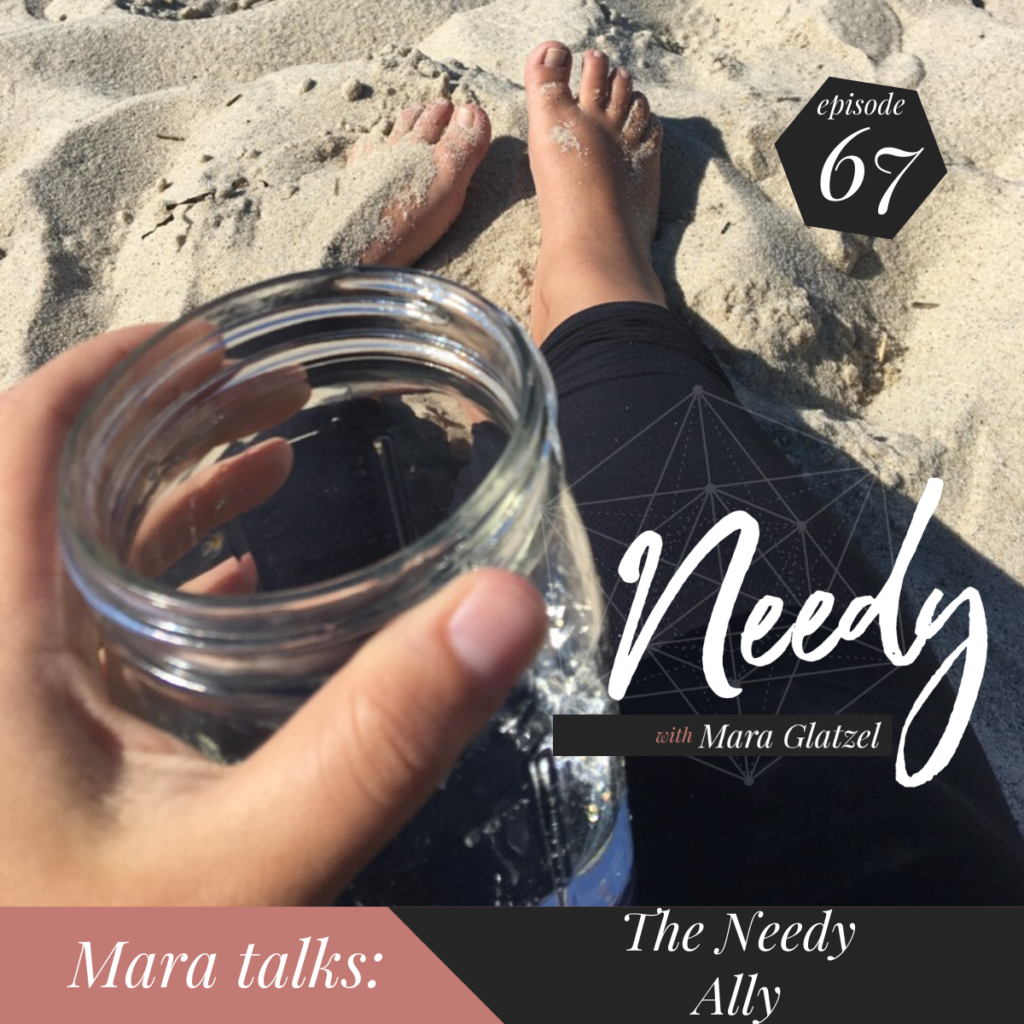 The Needy Ally, a conversation about anti-racism and self-care on the Needy podcast with Mara Glatzel