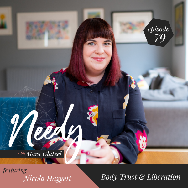 Body Liberation & Trust, a Needy podcast conversation with Nicola Haggett