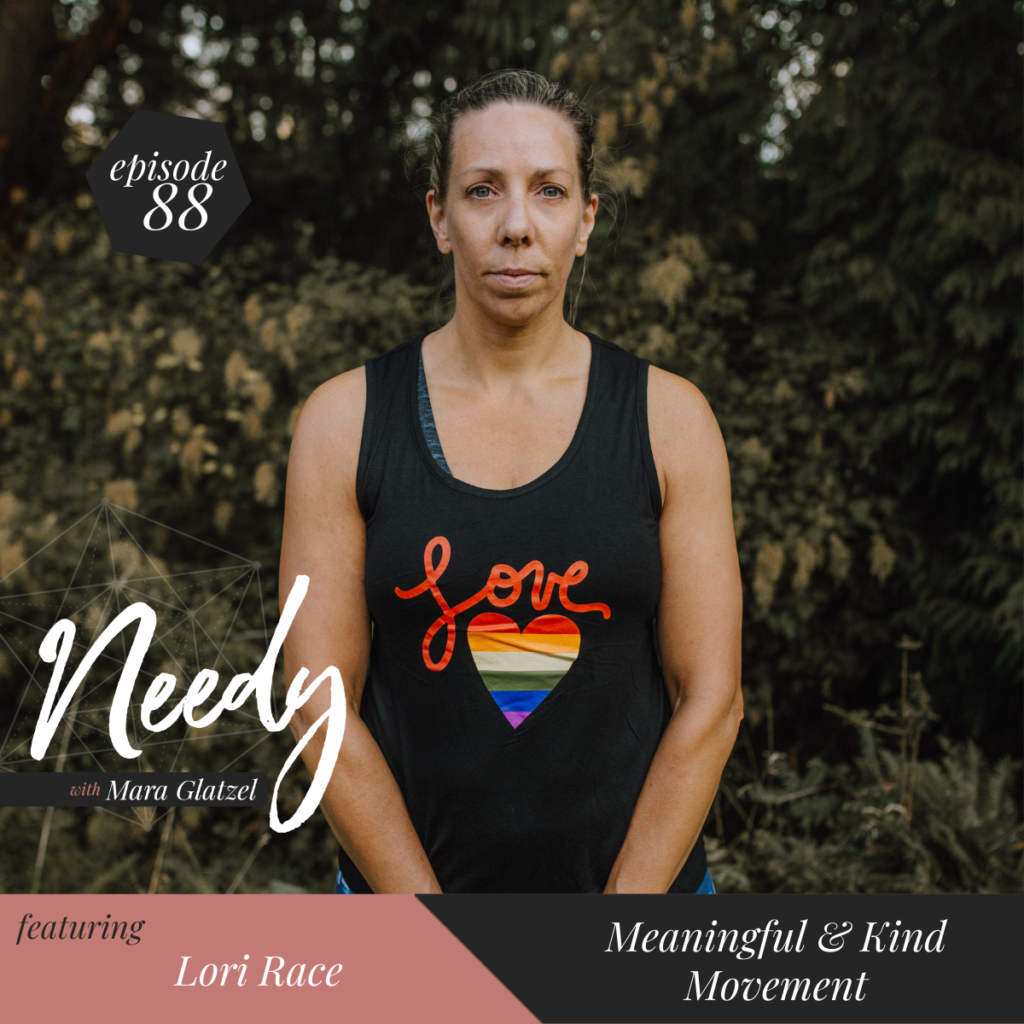 Meaningful and kind movement, a Needy podcast episode with Lori Race