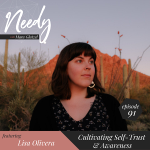 Cultivating Self-Trust & Awareness, a Needy podcast episode with Lisa Olivera