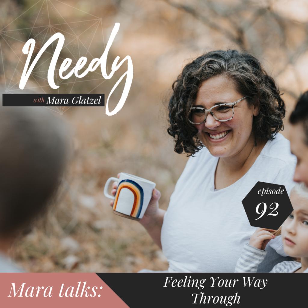 Feeling your way through, a Needy podcast conversation with host Mara Glatzel