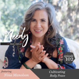 Cultivating body peace, a Needy podcast conversation with Nina Manolson