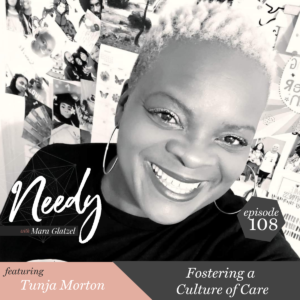 Fostering a Culture of Care, a Needy podcast conversation with Tunja Morton